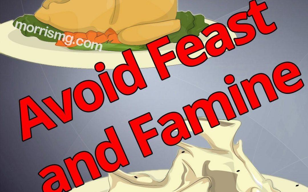 Avoiding Feast and Famine