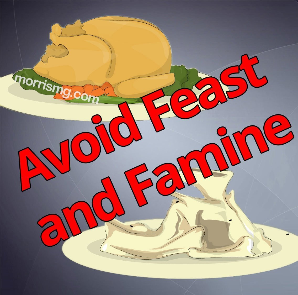 Avoiding Feast and Famine