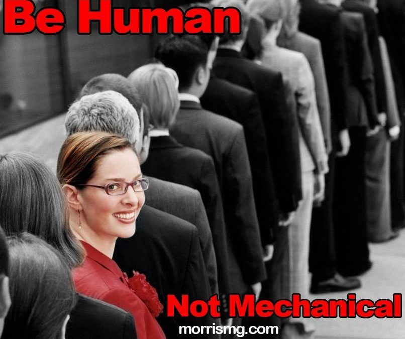 Be Human, Not Mechanical
